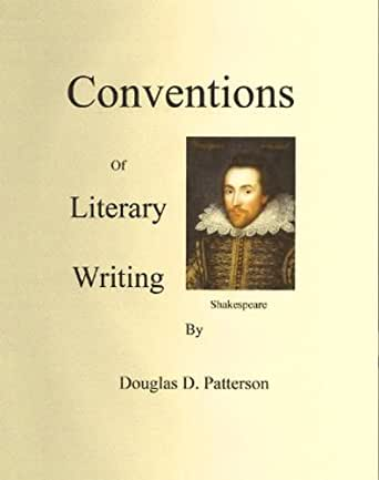 conventions literary essay Note that the following guidelines have been provided to address essays you might write for a broad range of english and literature courses, including those covering.