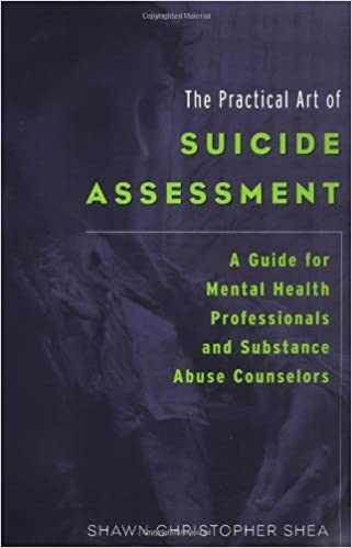 Buy The Practical Art Of Suicide Assessment A Guide For Mental Health Professionals And Substance Abuse Counselors Book Online At Low Prices In India The Practical Art Of Suicide Assessment A