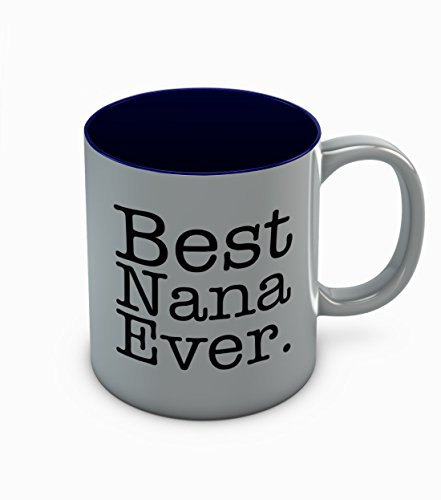 Best Nana Ever Coffee Mug - Mother's Day Gift for Grandma From Grandchildren - Xmas Gift For Grandmother - Great Retirement Gift Ceramic Coffee Mug 11 Oz. Blue