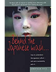 Behind the Japanese Mask: How to Understand the Japanese Culture - And Work Successful
