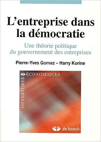 Lentreprise dans la démocratie : Une théorie politique du gouvernement des entreprises