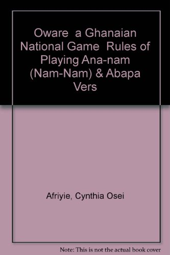 Oware  a Ghanaian National Game  Rules of Playing Ana-nam (Nam-Nam) & Abapa ()