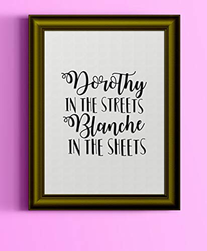 - Golden Girls Art Print Poster | Dorothy in the Streets - Blanche in the Sheets