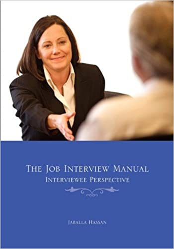 the job interview manual interviewee perspective jaballa m hasan