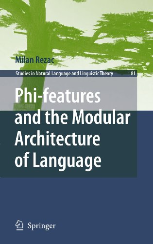 Download Phi-features and the Modular Architecture of Language: 81 (Studies in Natural Language and Linguistic Theory) Pdf