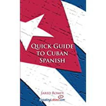 Quick Guide to Cuban Spanish (Spanish Vocabulary Quick Guides) (English and Spanish Edition)