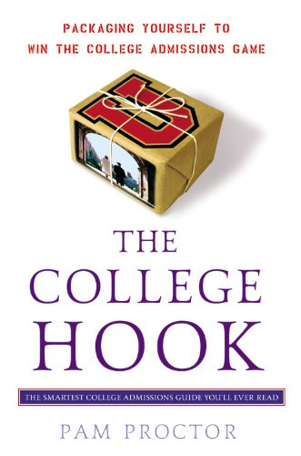 The College Hook: Packaging Yourself to Win the College Admissions Game