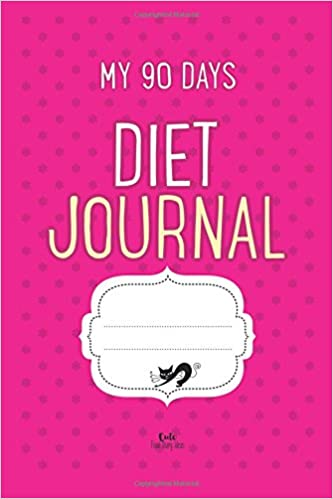 My 90 Days DIET JOURNAL: Weight Loss Diary: Cute Food Diary Ideas ...