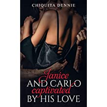 Janice and Carlo - Captivated by his love: Spinoff of Antonio and Sabrina Struck In Love series
