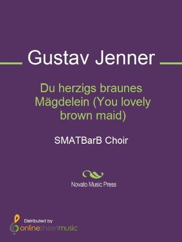 Du herzigs braunes Mägdelein (You lovely brown maid) - Score