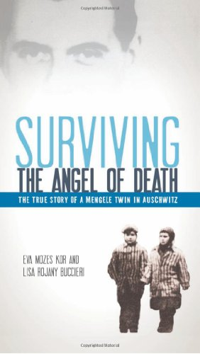 Surviving the Angel of Death: The True Story of a Mengele Twin in Auschwitz