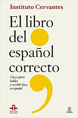 Libro Del Espanol Correcto Claves Para: Instituto Cervantes ...