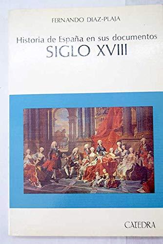 Siglo XVIII -historia de España en sus documento-: Amazon.es: Diaz-Plaja, Fernando: Libros