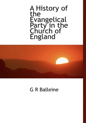 Read Online A History of the Evangelical Party in the Church of England pdf epub