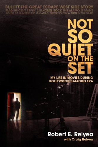 Not So Quiet on the Set: My Life in Movies During Hollywood's Macho Era