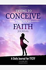 Trying to Conceive Through Faith Journal: A Daily Devotional for TTCTF - Book 2 Paperback