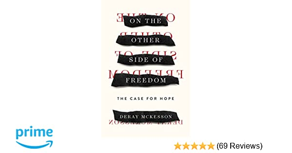 On the Other Side of Freedom: The Case for Hope: DeRay Mckesson