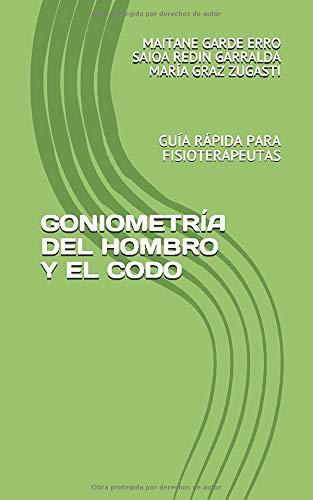 Libro : GONIOMETRIA DEL HOMBRO Y EL CODO GUIA RAPIDA PARA...