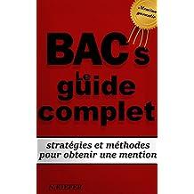 BAC S le guide complet: Stratégies et méthodes pour obtenir une mention TB (French Edition)