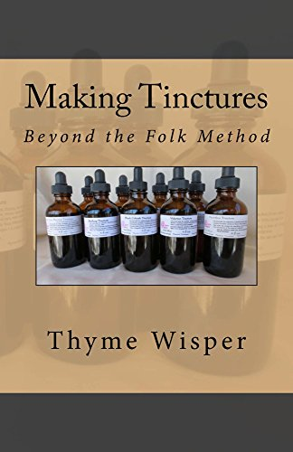 Making Tinctures: Beyond the Folk Method by [Wisper, Thyme]