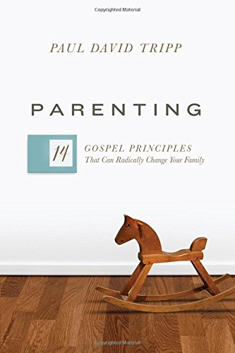 Parenting: 14 Gospel Principles That Can Radically Change Your Family PDF