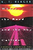 Where the Road and the Sky Collide, K. T. Berger, 0805014888