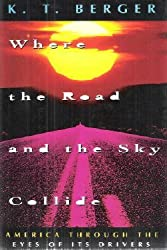 Where the Road and the Sky Collide: America Through the Eyes of Its Drivers