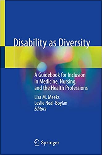 Disability as diversity : a guidebook for inclusion in medicine, nursing, and the health professions