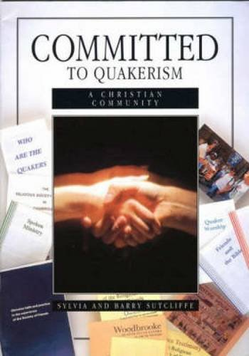 Committed to Quakerism: A Christian community (Faith & Commitment)