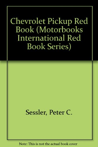 Chevrolet Pickup Red Book (Motorbooks International Red Book Series)