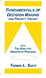 Fundamentals of Decision Making and Priority Theory With the Analytic Hierarchy Process (English Edition)