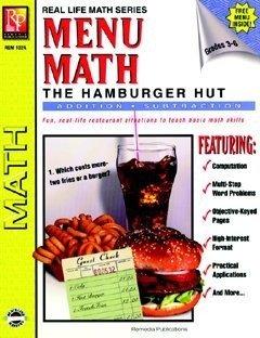 Menu Math, The Hamburger Hut: Addition & Subtraction (Real-Life Math), Grades 3-6