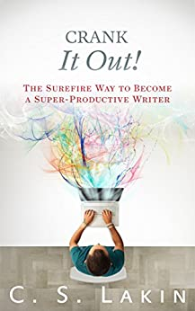 Download PDF Crank It Out! - The Surefire Way to Become a Super-Productive Writer