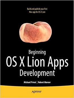 Beginning OS X Lion Apps Development (Books for Professionals by Professionals) 1st edition by Privat , Michael, Warner, Robert (2011)