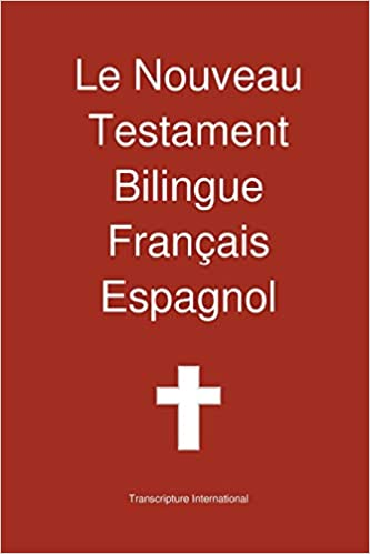 Amazon Fr Le Nouveau Testament Bilingue Francais Espagnol Transcripture International Transcripture International Livres