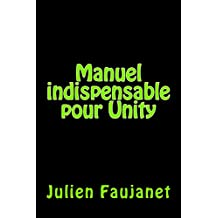 Manuel indispensable pour Unity (French Edition)