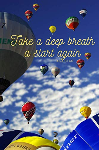 Take deep breath a start again: Motivational Notebook, Journal, Diary (110 Pages, Lined, 6 x 9) (Take A Deep Breath And Start Again)