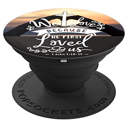 We Love Jesus Because He First Loved Us, John, Bible Verse PopSockets Grip and Stand for Phones and Tablets (Bible Verse Because He First Loved Us)