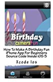 How To Make A Birthday Fun iPhone App For Beginners Source Code Inside iOS 5