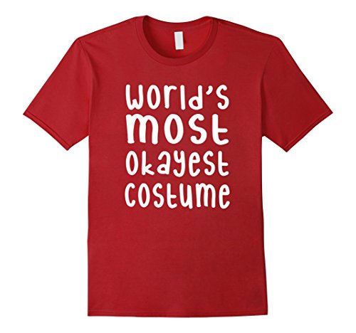 Mens WORLD'S MOST OKAYEST COSTUME, Funny Lame Halloween Shirt Large (Lame Funny Halloween Costumes)