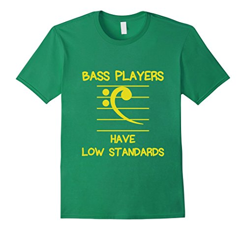 Men's Funny Bass Players Quote Gift, Have Low Standards T-Shirt Medium Kelly Green (Apparel Standard Tee American)
