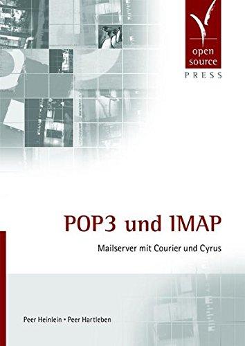 POP3 und IMAP: Mailserver mit Courier und Cyrus Gebundenes Buch – September 2007 Peer Heinlein Peer Hartleben Open Source Press 3937514112