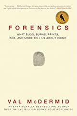 Forensics: What Bugs, Burns, Prints, DNA, and More Tell Us About Crime Paperback