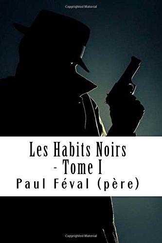 Les Habits Noirs - Tome I: Les Habits Noirs #1 (French Edition)
