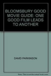 BLOOMSBURY GOOD MOVIE GUIDE: ONE GOOD FILM LEADS TO ANOTHER