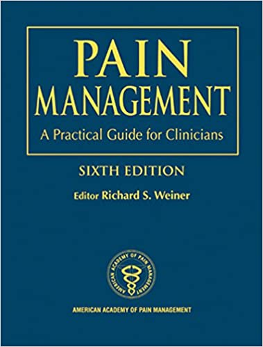 Pain management: a practical guide for clinicians, sixth edition.