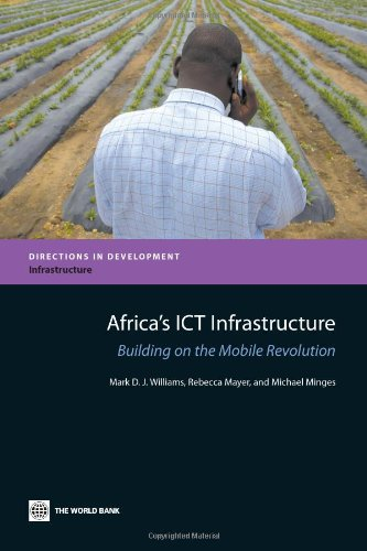 Search : Africa's ICT Infrastructure: Building on the Mobile Revolution (Directions in Development)