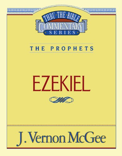 Ezekiel - Book #25 of the Thru the Bible