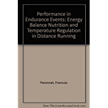 Performance in endurance events: Energy balance, nutrition and temperature regulation in distance running