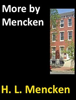 More by Mencken (Baltimore Authors Book 9) by [Nathan, George Jean, Mencken, H. L.]